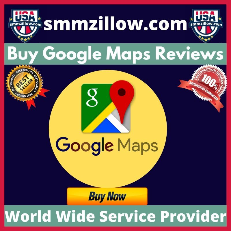 Buy Google Maps Reviews - 100% Real Positive Review