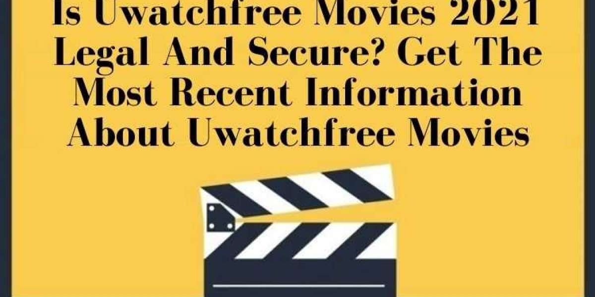Is Uwatchfree Movies 2021 Legal And Secure? Get The Most Recent Information About Uwatchfree Movies