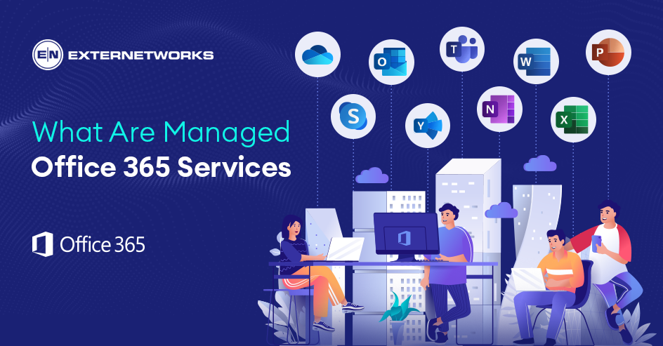 What is Managed Office 365 Services